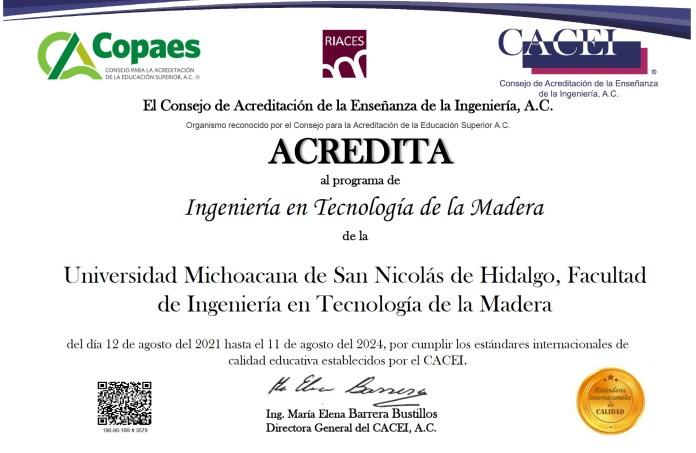Acreditación al programa de licenciatura en Ingeniería en Tecnología de la Madera por parte de CACEI a la Facultad de Ingeniería en Tecnología de la Madera de la UMSNH.