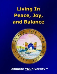 Ultimate YOUniversity Living in Peace, Joy and Balance