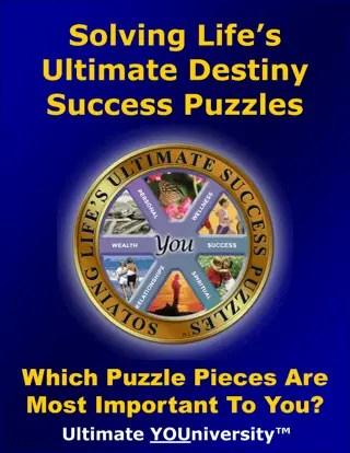 Solving Life's Ultimate Destiny Success Puzzles