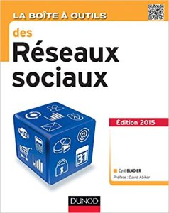 La Boîte à outils des réseaux sociaux - 3e éd