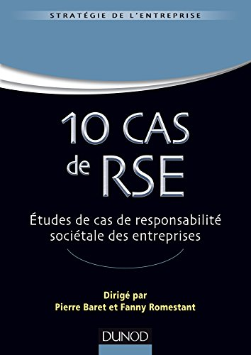 10 Cas de RSE - Etudes de cas de responsabilité sociétale des entreprises