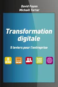 Transformation digitale - 5 leviers pour l'entreprise
