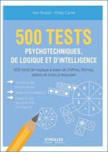 500 Tests psychotechniques, de logique et d'intelligence