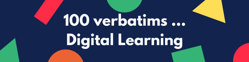 100 verbatims Digital Learning