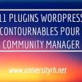 11 Plugins WordPress incontournables pour le Community Manager