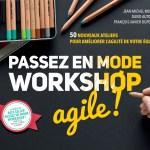 Passez en mode workshop agile!