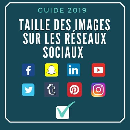 Taille des images sur les réseaux sociaux 1- Guide 2019