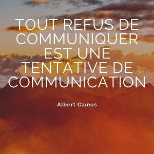 Tout refus de communiquer est une tentative de communication