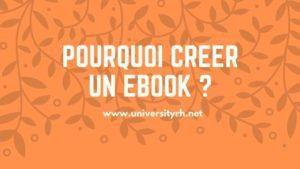 Etape 1 Pour commencer pourquoi créer un Ebook