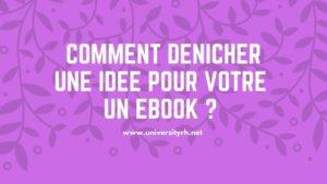 Etape 2 Comment trouver l'idée pour votre Ebook