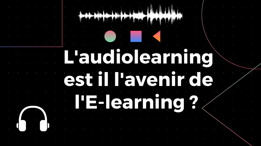 L'audiolearning est il l'avenir de l'E-learning _