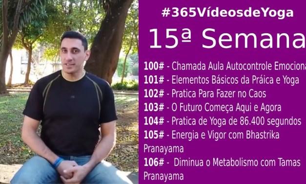 #365VídeosdeYoga – 15ª Semana com Vídeos de Algumas Práticas de Pranayama, Conceitos Básicos, e Técnicas de Yoga Para o Dia a Dia