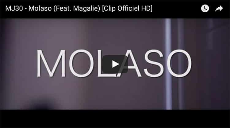 Clip de MJ30 « Molaso » (Feat. Magalie) [Clip Officiel HD]