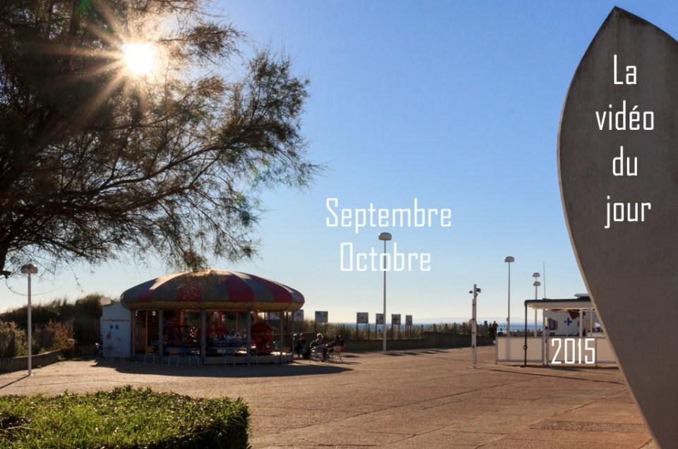 Vidéo du jour – Septembre et Octobre