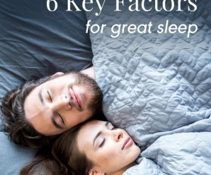 Getting No Sleep – 6 Key Factors for Great Sleep