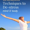 2 Powerful Relaxation Techniques to De-Stress Mind and Body