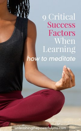 How to Meditate - 9 Success Factors