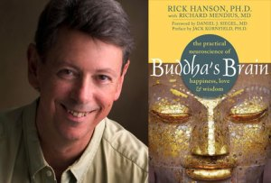 Rick Hanson PhD-and book Buddha's Brain