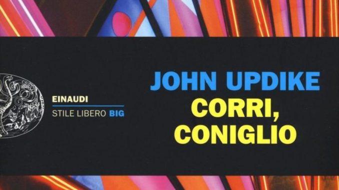 CORRI, CONIGLIO di John UpdJike Recensioni Libri e News