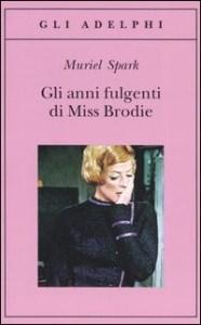 Recensione Gli anni fulgenti di Miss Brodie Muriel Spark