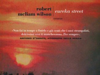 EUREKA STREET Robert McLiam Wilson Recensioni Libri e News