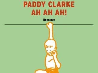 PADDY CLARKE ah ah ah ! Roddy Doyle recensioni Libri e News