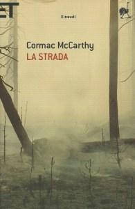 La strada Cormac McCarthy Recensioni e News UnLibro