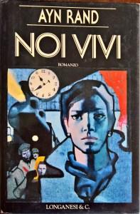 NOI VIVI di Ayn Rand Recensione Un libro