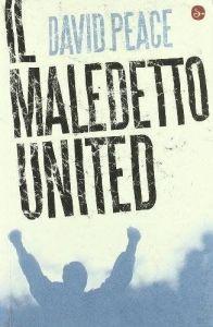 Il maledetto United di David Peace Recensione UnLibro