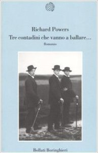 TRE CONTADINI CHE VANNO A BALLARE, di Richard Powers Recensione UnLibro