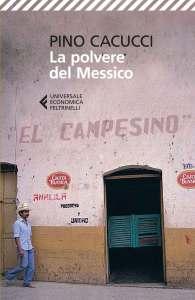 La polvere del Messico Pino Cacucci Recensione UnLibro