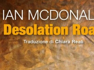 DESOLATION ROAD, di Ian McDonald Recensioni Libri e News UnlibroUnLibro