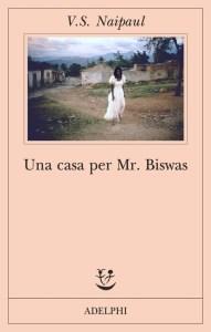 UNA CASA PER MR. BISWAS V. S. Naipaul Recensione UnLibro