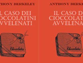 Lo strano caso dei cioccolatini avvelenati Anthony Berkeley Recensioni e News UnLibro