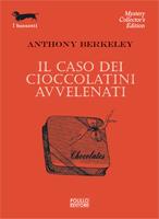 Il caso dei cioccolatini avvelenati Anthony Berkeley Recensioni e News UnLibro