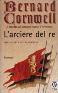 L'arciere del re Bernard Cornwell Recensione UnLibro