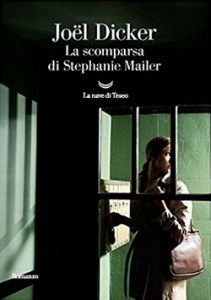 LA SCOMPARSA DI STEPHANIE MAILER Joël Dicker Recensioni e News UnLibro