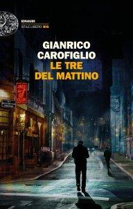 Le tre del mattini Gianrico carofiglio Recensioni Libri e News UnLibro