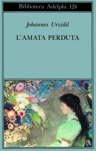 L'AMATA PERDUTA - JOHANNES URZIDIL Recensioni Libri e News UnLibro