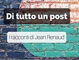 DI TUTTO UN POST - I RACCONTI DI Jean Renaud Recensioni e News UnLibro