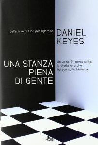 Una stanza piena di genteUNA STANZA PIENA DI GENTE Daniel KeyesRecensioni Libri e News UnLibro