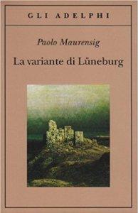 LA VARIANTE DI LUNEBURG Paolo Maurensig Recensioni e News UnLibro