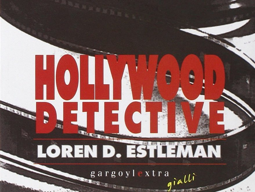 HOLLYWOOD DETECTIVE Loren D. Estleman