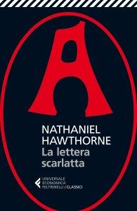 LA LETTERA SCARLATTA Nathaniel Hawthorne Recensioni e News UnLibro