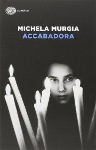 Accabadora Michela Murgia Recensioni libri e News UnLibro