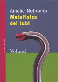 METAFISICA DEI TUBI Amélie Nothomb Recensioni Librie News UnLibro