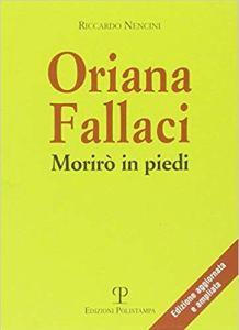 Morirò in Piedi Oriana Fallaci Riccardo Nencini