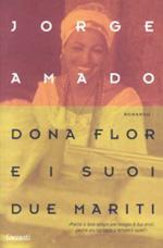 DONA FLOR E I SUOI DUE MARITI Jorge Amado Recensioni Libri e News Un Libro