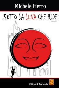 Sotto la luna che ride Michele Fierro Recensioni Libri e News UnLibro
