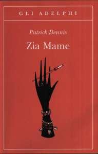 ZIA MAME Patrick Dennis Recensioni Libri e News